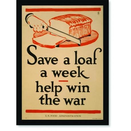 Quadro Poster Propaganda Guerra Save a Loaf