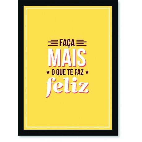 Quadro Poster Frase Faça mais o que te faz feliz