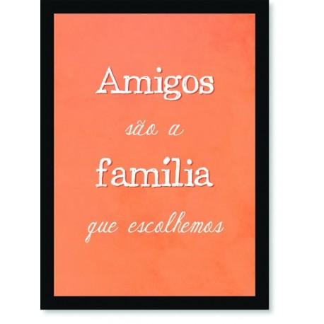 Quadro Poster Frase Amigos são a família que escolhemos