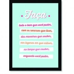 Quadro Poster Frase Faça todo o bem que você puder