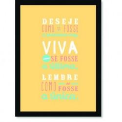 Quadro Poster Frase Viva como se fosse a última