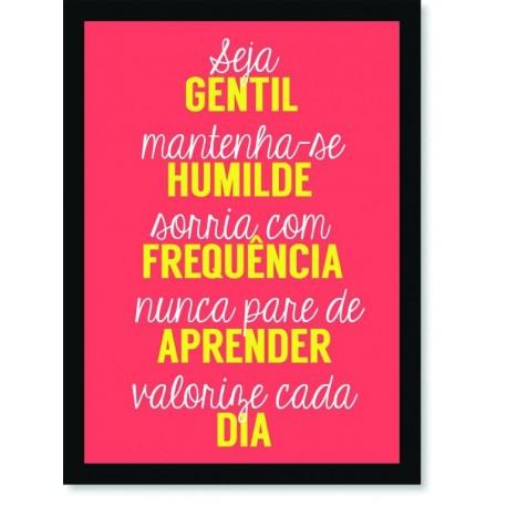 Quadro Poster Frase Seja gentil mantenha-se humilde