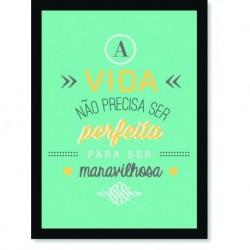 Quadro Poster Frase A vida não precisa ser perfeita