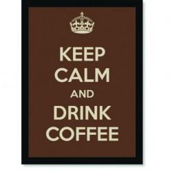 Quadro Poster Cozinha Keep Calm and Drink Coffee