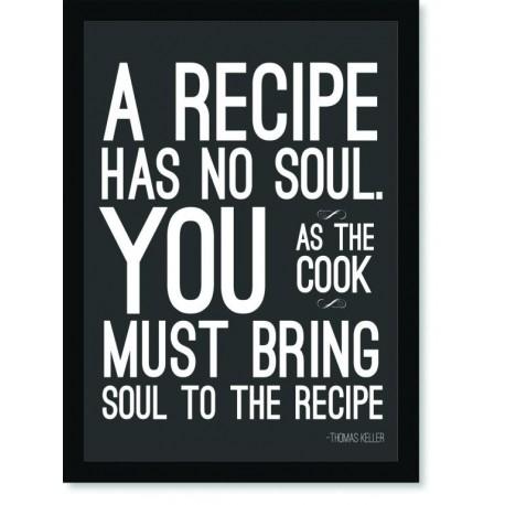 Quadro Poster Cozinha A Recipe Has No Soul
