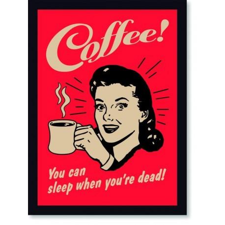 Quadro Poster Cozinha Coffee You Can Sleep